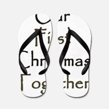 Our First Christmas Together Flip Flops
