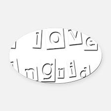 I Love Ingrid Oval Car Magnet