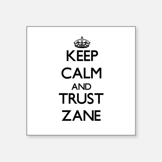 Keep Calm and TRUST Zane Sticker