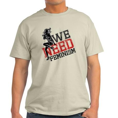Need Feminism Light T-Shirt