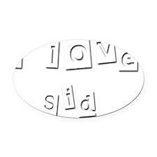 I Love Sid Oval Car Magnet
