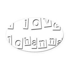 I Love Johanna Oval Car Magnet