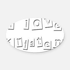 I Love Kristen Oval Car Magnet