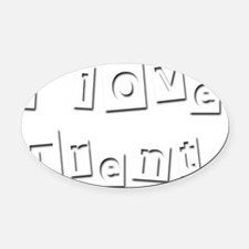 I Love Trent Oval Car Magnet
