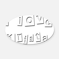 I Love Krista Oval Car Magnet