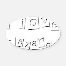 I Love Lazaro Oval Car Magnet