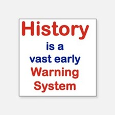 """HISTORY IS A VAST EARLY WAR Square Sticker 3"""" x 3"""""""