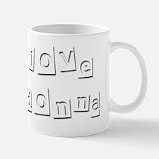 I Love Madonna Mug
