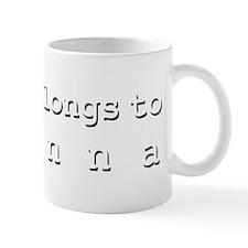 My Heart Belongs To Alanna Small Mug