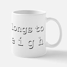 My Heart Belongs To Ashleigh Mug