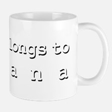 My Heart Belongs To Breana Mug