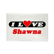 I Love Shawna Rectangle Magnet