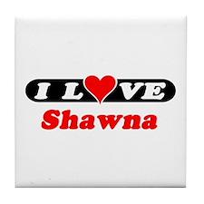 I Love Shawna Tile Coaster
