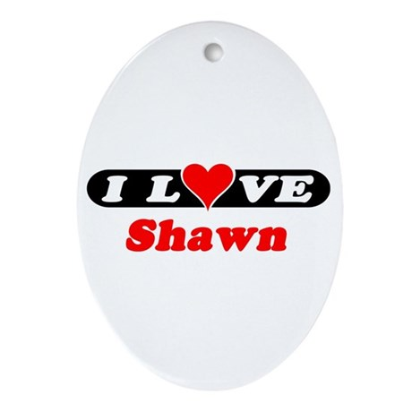 I Love Shawn Oval Ornament
