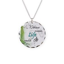 Without Music, Life Would Bb Necklace Circle Charm