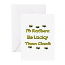 I'd Rather Be Lucky Than Good Greeting Cards (Pk o