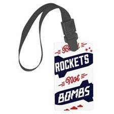 White Rockets Not Bombs Shirt Ar Luggage Tag