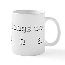 My Heart Belongs To Tisha Mug