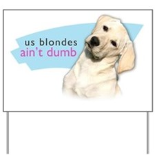 blondes Yard Sign