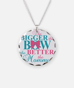 Bigger the bow better mommy Necklace