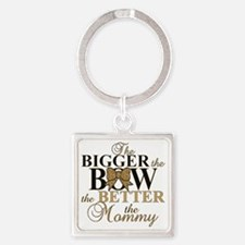 Bigger the bow better mommy Square Keychain