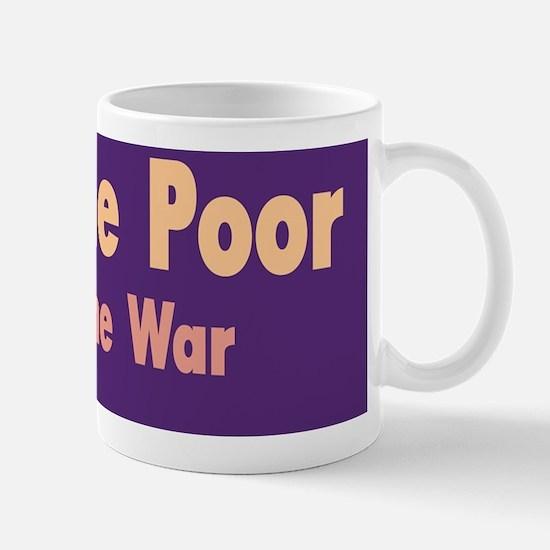 Feed the Poor, starve the war :FenderFl Mug