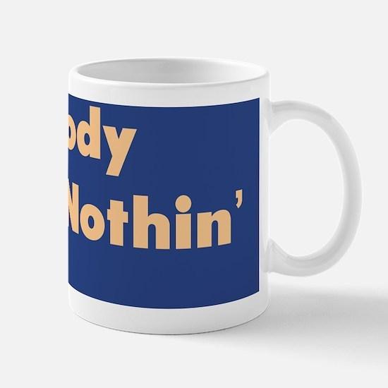Nobody Knows Nothin :FenderFlash Mug