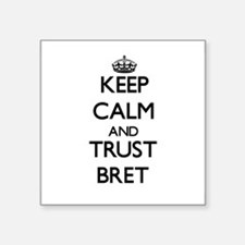 Keep Calm and TRUST Bret Sticker