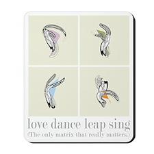 Love Dance Leap Sing Mousepad