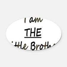 I am THE Little Brother Oval Car Magnet