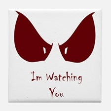 I'm Watching You!!! Tile Coaster