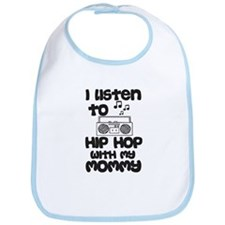 Listen To Hip Hop With My Mommy Bib