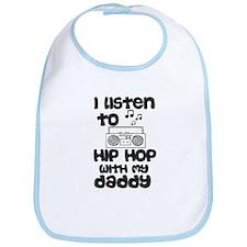 Listen To Hip Hop With My Daddy Bib