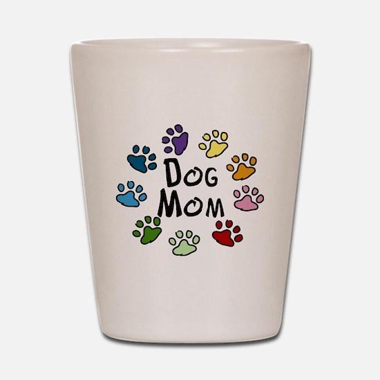 Dog Mom Shot Glass