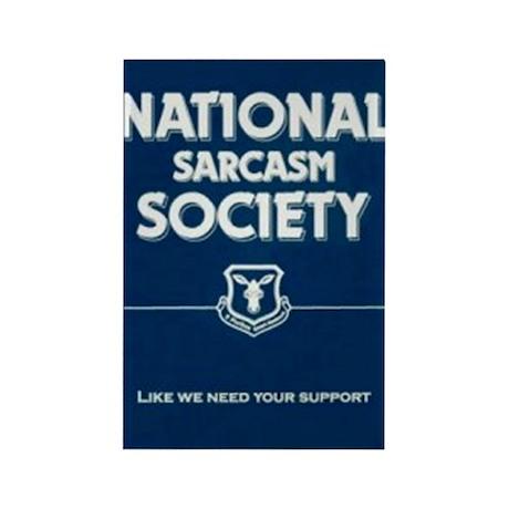 National _ sarcasm _ Society Rectangle Magnet