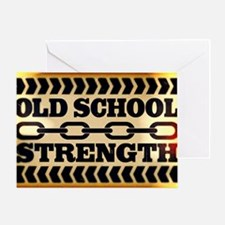 Old School Strength Greeting Card