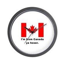 I'm From Canada Ya Hoser Wall Clock