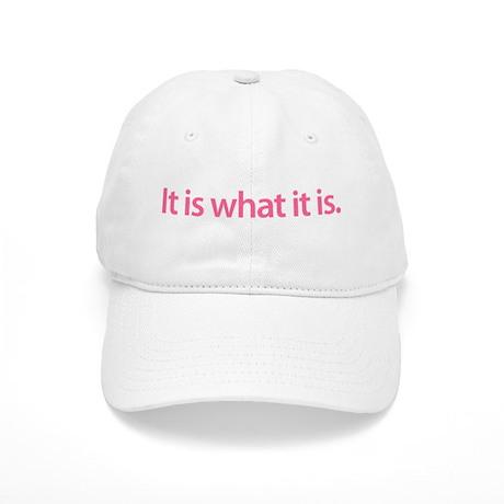 """""""It is what it is"""" Cap"""