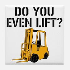 Do You Even Lift Forklift Tile Coaster