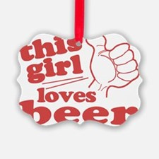 This Girl Loves Beer Ornament