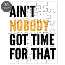 Ain't Nobody Got Time for That Puzzle