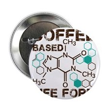 "Coffee based life form 2.25"" Button"