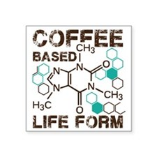 "Coffee based life form Square Sticker 3"" x 3"""
