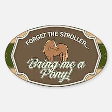 Bring Me a Pony Sticker (Oval)