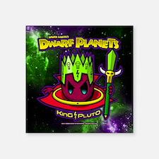 "DWARF PLANETS - KING PLUTO  Square Sticker 3"" x 3"""