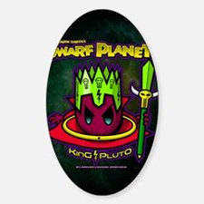 DWARF PLANETS - KING PLUTO - Decal