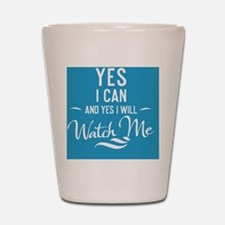 greeting card Yes I can and Yes I will  Shot Glass