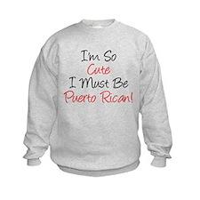 Im So Cute Puerto Rican Sweatshirt