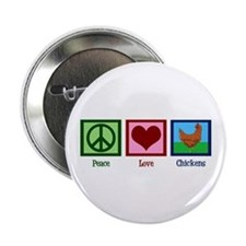"Peace Love Chickens 2.25"" Button"