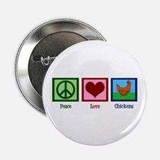 "Peace Love Chickens 2.25"" Button"